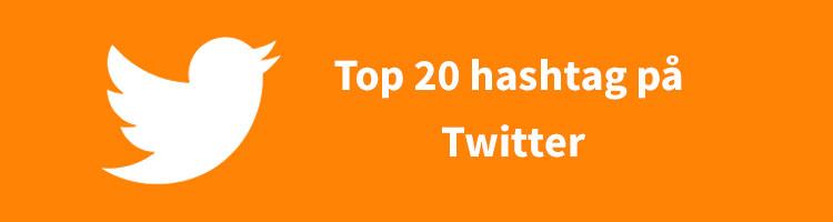 top-20-hashtags-twitter-populære-hashtags